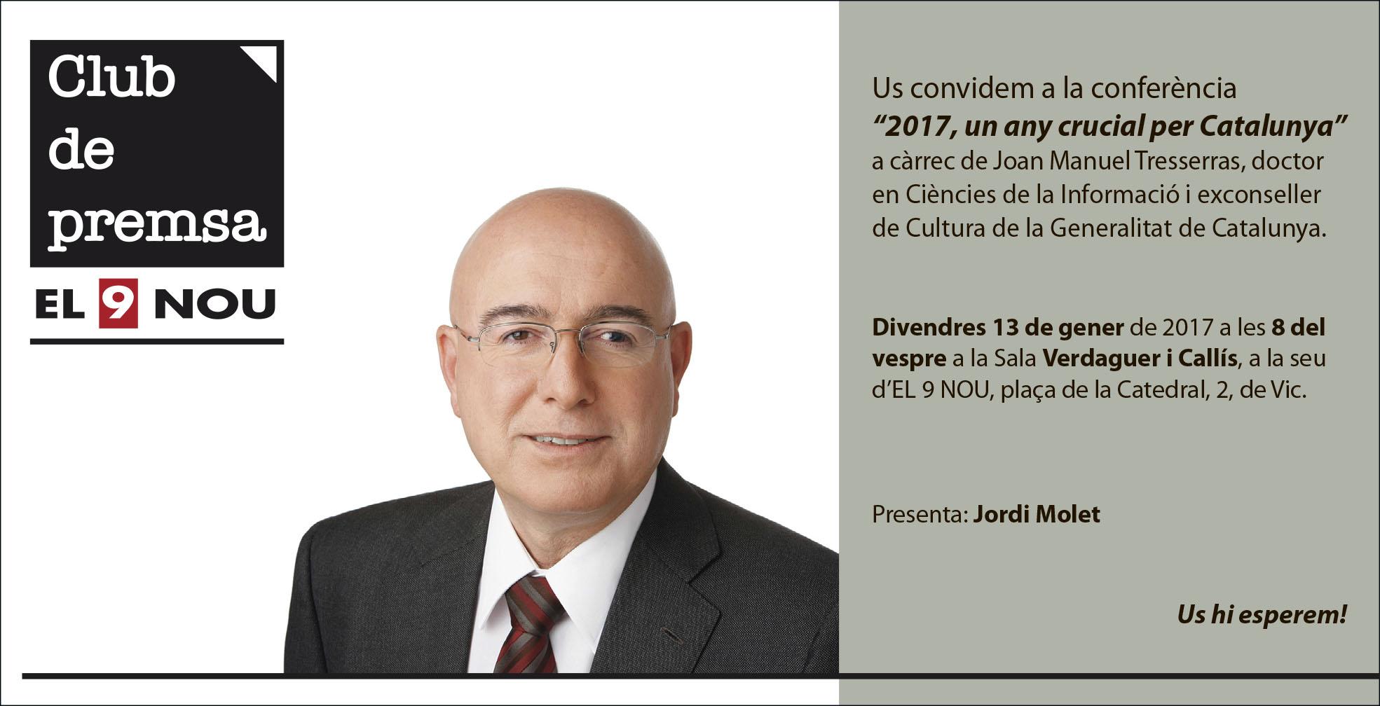 Joan Manuel Tresserras pronunciarà la conferència a partir de les 8 del vespre a la seu de El 9 Nou de Vic