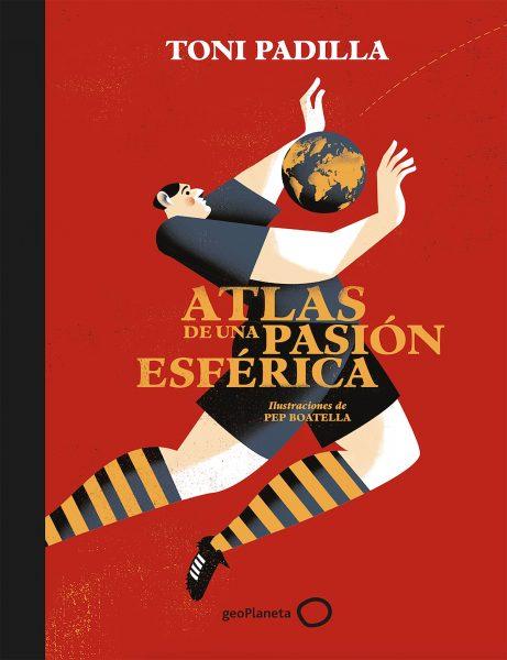 Portada de l'últim llibre de Toni Padilla, Atlas de una pasión esférica