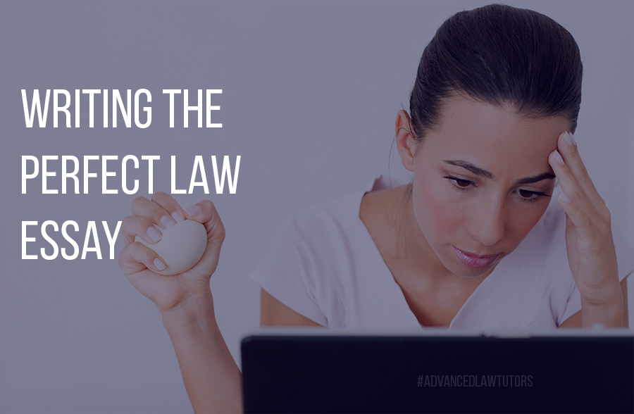 Writing the Perfect Law Essay
