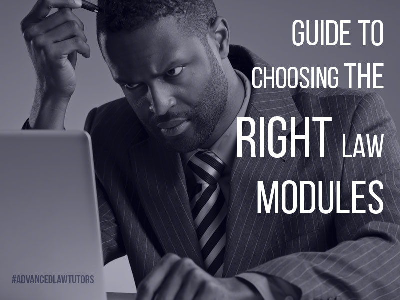 Guide to Choosing the Right Law Modules