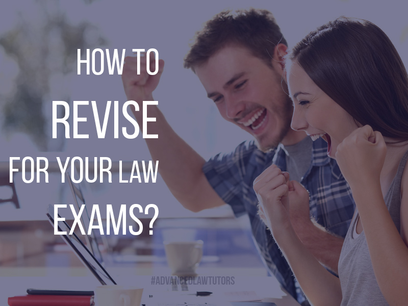 How to Revise for Your Law Exams