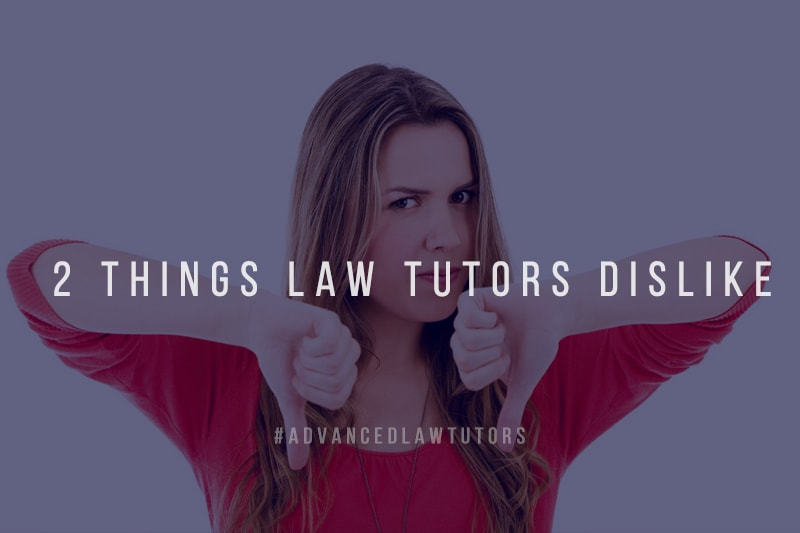 Things Law Tutors Dislike