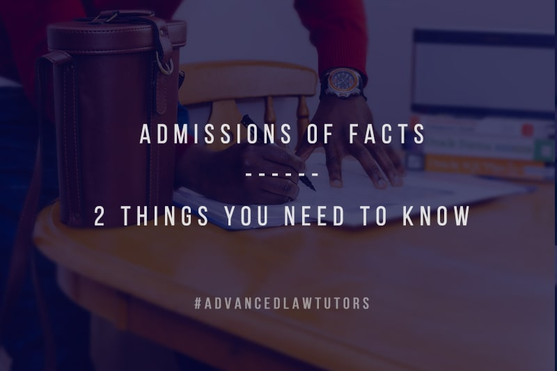 Admission of Facts Advanced Law tutors