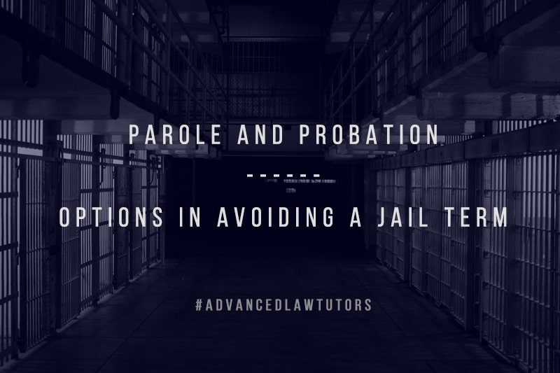 Parole and probation - options in avoiding Jail term