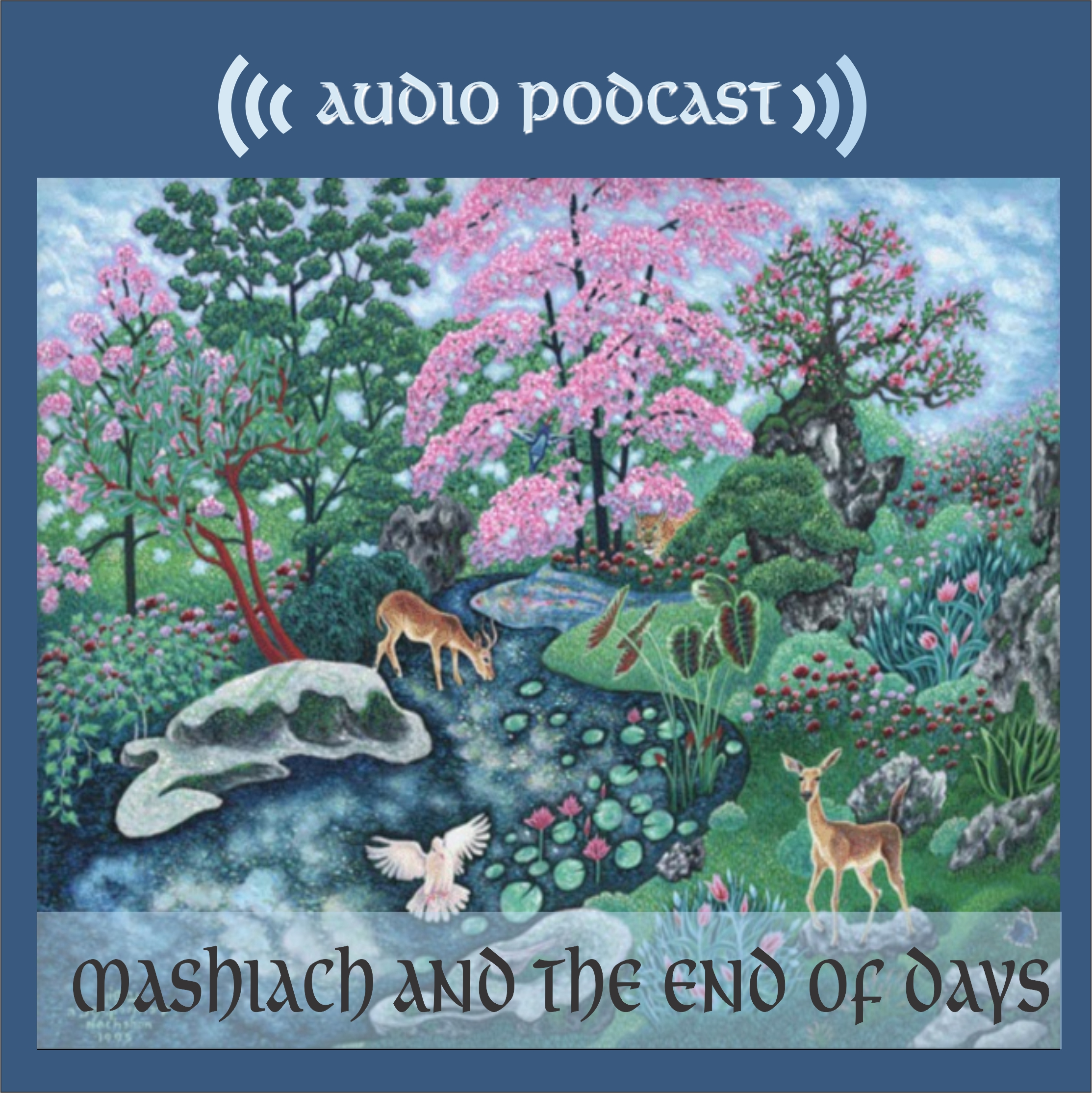 Mashiach and the End of Days —Podcasts