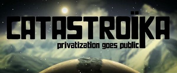 Catastroika – privatization goes public