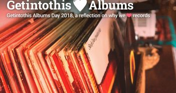 Getintothis ❤ albums – staffers 2018 reflection on why we ❤ records