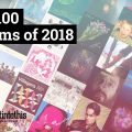 Getintothis' Top 100 Albums of 2018 - A Year in Review