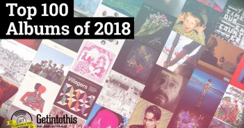Getintothis' Top 100 Albums of 2018 – A Year in Review
