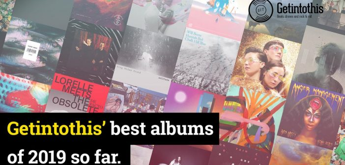 Albums of the year so far – Getintothis' top 25 staff picks for 2019