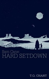A review of Sam Cane: Hard Setdown by T Q Chant