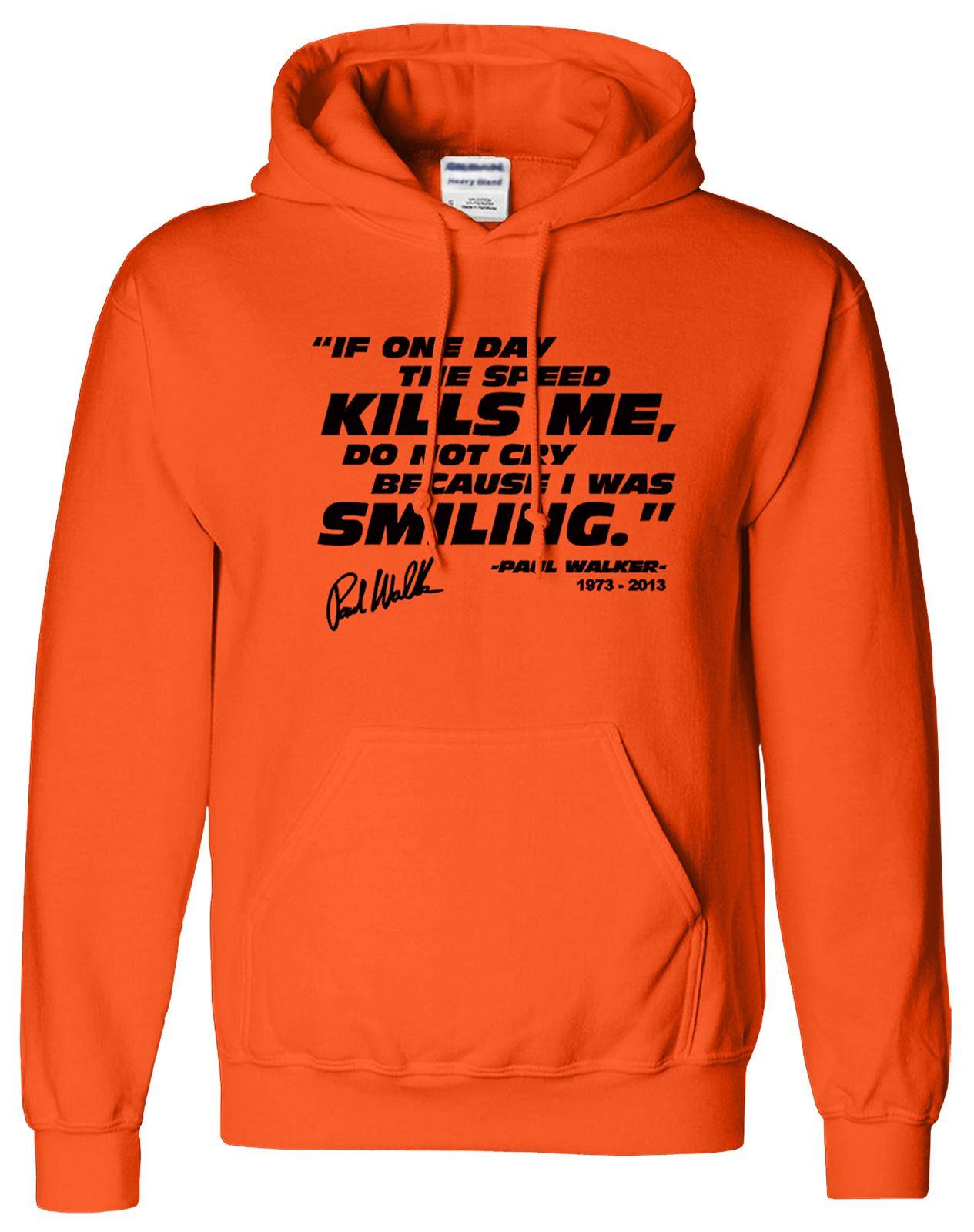 Paul Walker Uomo veloce e farious Quotes Pullover Top Maglione Sweat Felpa con Cappuccio