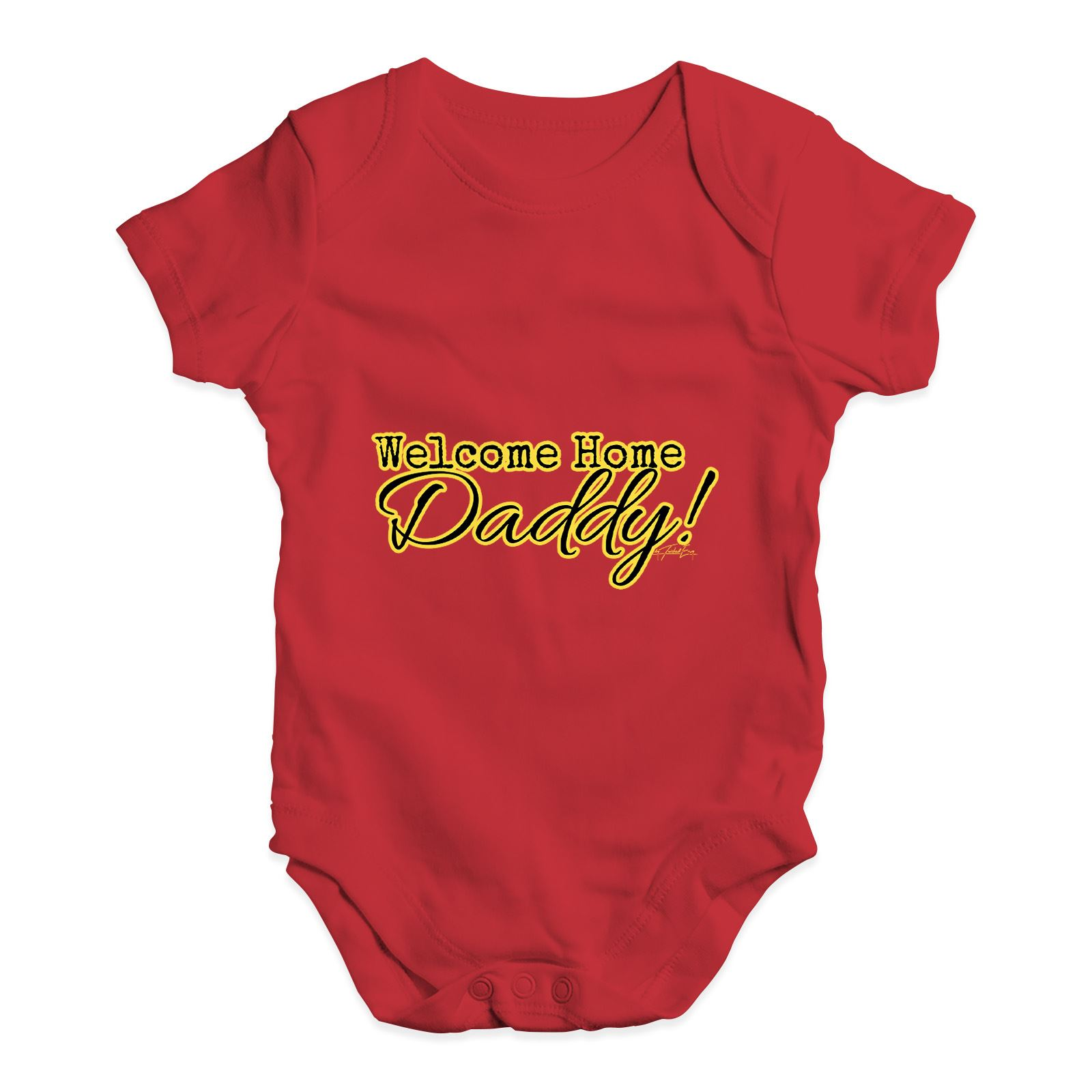 Twisted Envy Welcome Home Daddy Baby Unisex Funny Babygrow Bodysuit