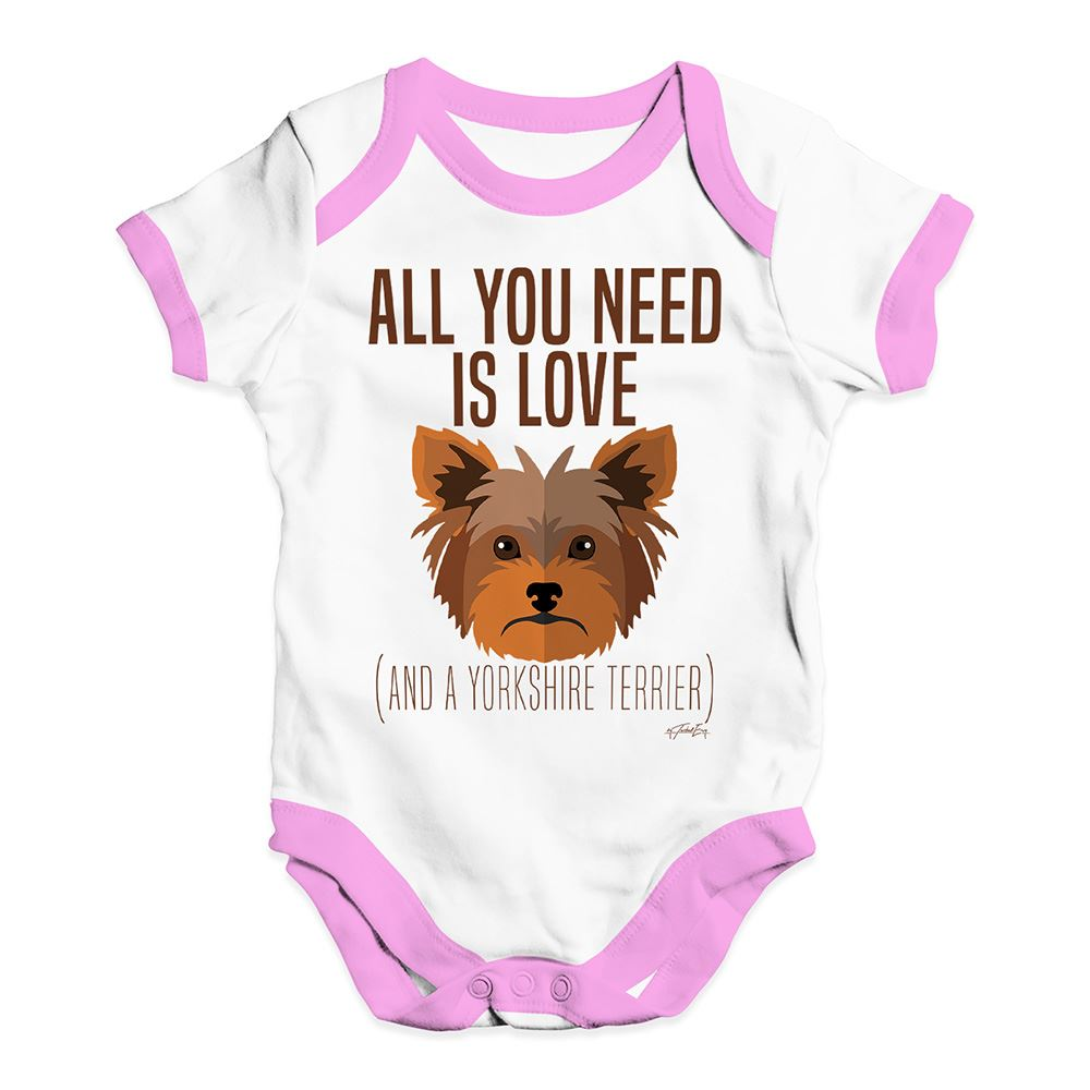 All You Need Is A Yorkshire Terrier Baby Unisex Funny Baby Grow Bodysuit