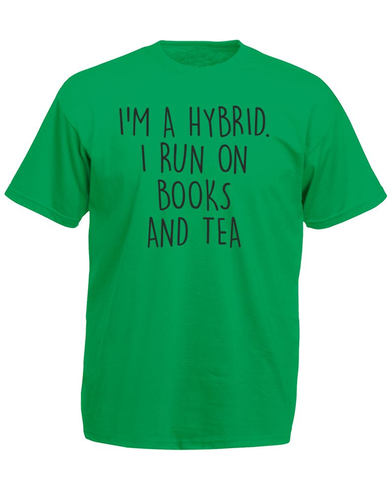 Mens Printed T-Shirt I/'m A Hybrid I Run On Books And Tea