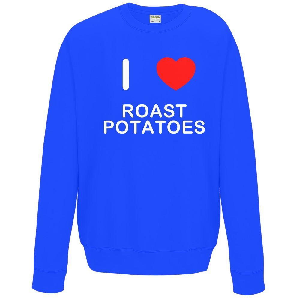 I LOVE rôti pommes de terre-qualité Sweat//Pull Choisir Couleur
