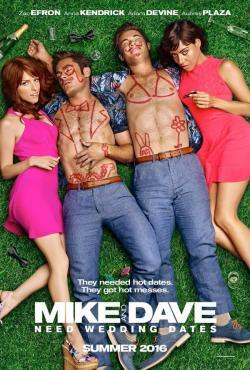 Mike & Dave Need Wedding Dates - Now Playing In Theaters