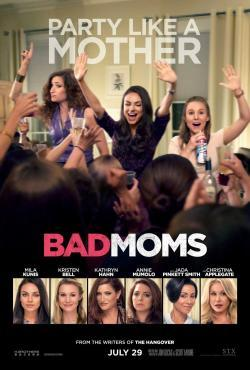 Bad Moms - Now Playing In Theaters
