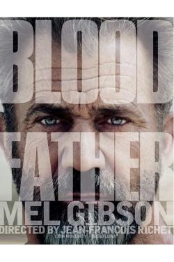 Blood Father - Now Playing In Theaters