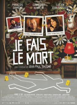 Je fais le mort - Film in Teatri