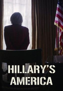 Hillary's America: The Secret History Of The Democratic Party - Movies In Theaters