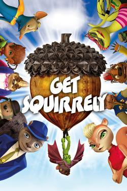 Get Squirrely - Now Playing In Theaters