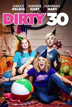 Dirty 30 - Movies In Theaters