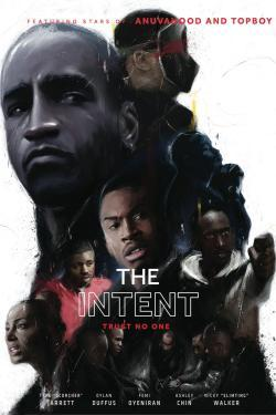 The Intent - Now Playing In Theaters