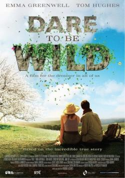 Dare to Be Wild - Now Playing In Theaters