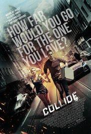 Collide (2016) - Movies In Theaters