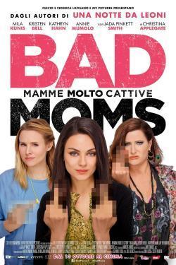 Bad Moms - Mamme molto cattive - Film in Teatri