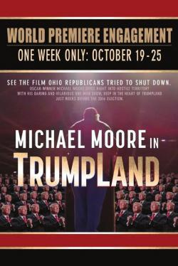 Michael Moore in TrumpLand - Movies In Theaters