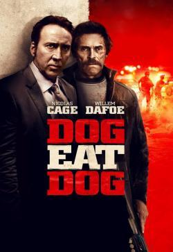 Dog Eat Dog - Movies In Theaters