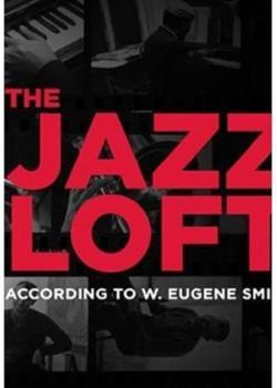 The Jazz Loft According to W. Eugene Smith - Now Playing In Theaters