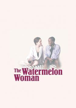 The Watermelon Woman - Now Playing In Theaters
