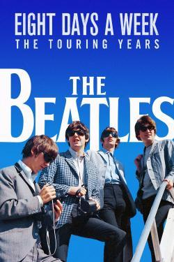 The Beatles: Eight Days a Week - The Touring Years - Cartelera