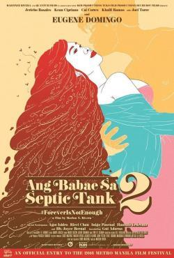 Ang Babae sa Septic Tank 2: #ForeverIsNotEnough - Movies In Theaters