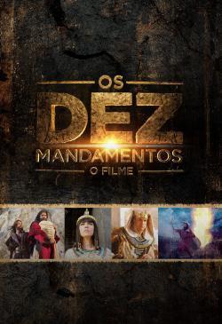 Os Dez Mandamentos: O Filme - Cartelera