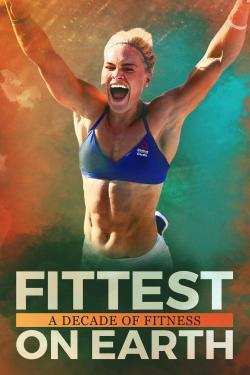 Fittest On Earth: A Decade Of Fitness - Movies In Theaters