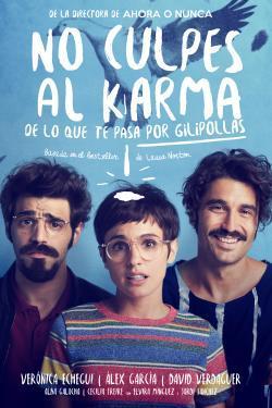No culpes al karma de lo que te pasa por gilipollas - Movies In Theaters