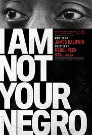 I Am Not Your Negro - Now Playing In Theaters