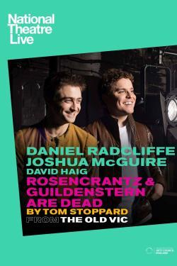 National Theatre Live: Rosencrantz & Guildenstern Are Dead - Now Playing In Theaters