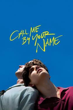 Call Me by Your Name - Now Playing In Theaters