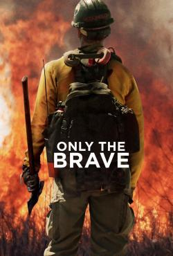 Only the Brave - Now Playing In Theaters