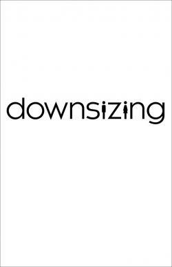 Downsizing - Now Playing In Theaters