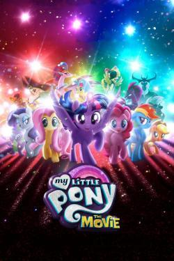My Little Pony: The Movie - Now Playing In Theaters