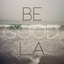 Be Good L.A.