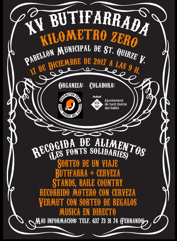 XV BUTIFARRADA KILOMETRO ZERO   17  DE DICIEMBRE DE 2017     Pabellón municipal de St. Quirze Valles a partir de las nueve de la mañana.   Recogida de alimentos  ( Les Fonts Solidaries )