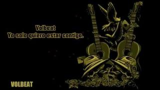 Volbeat - I only wanna be with you (Subtitulada en español)