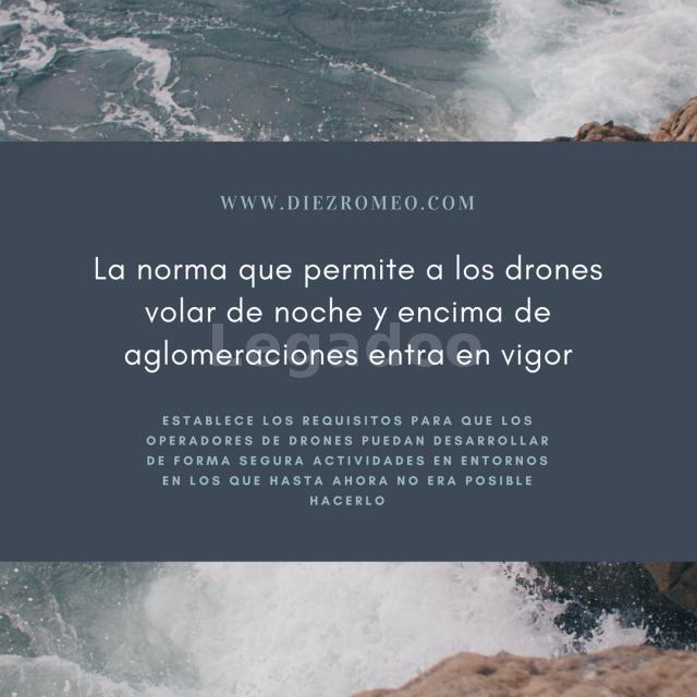 Díez y Romeo_Los drones ya pueden volar de noche